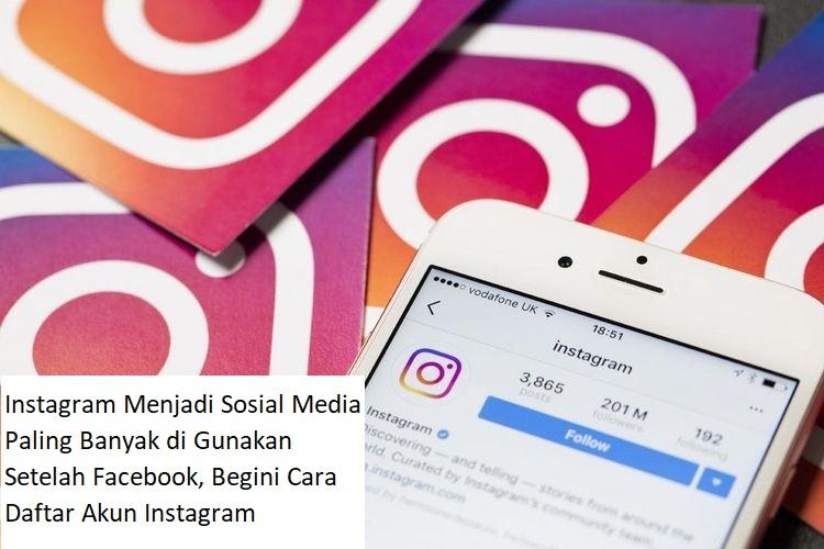 Instagram Menjadi Sosial Media Paling Banyak di Gunakan Setelah Facebook, Begini Cara Daftar Akun Instagram