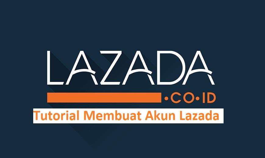Tutorial Membuat Akun Lazada
