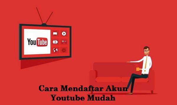 Cara Mendaftar Akun Youtube Mudah